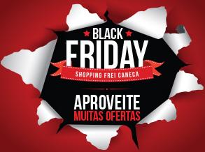 Shopping Frei Caneca tem Black Friday com descontos de até 70%