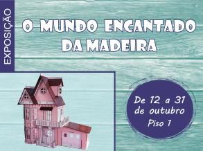 """Shopping Frei Caneca recebe """"O Mundo Encantado em Madeira"""""""