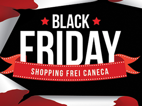 Shopping Frei Caneca antecipa Black Friday